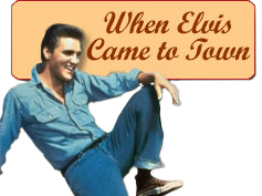 When Elvis Came to Town